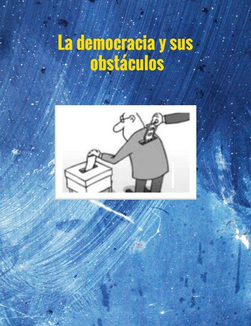 La democracia y sus obstáculos