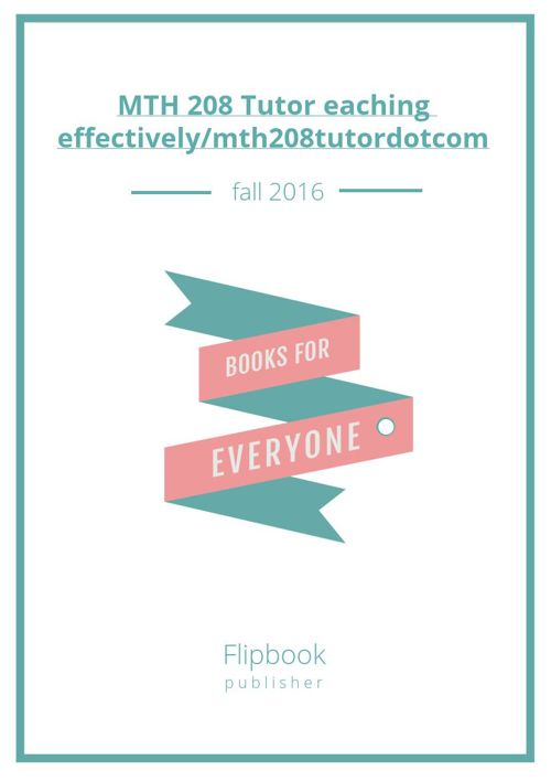 MTH 208 Tutor eaching effectively/mth208tutordotcom
