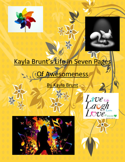 Kayla Brunt's life in Seven pages of Awesomeness