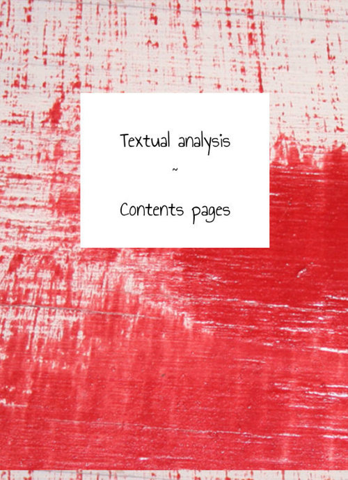 Textual Analysis ~ Contents pages