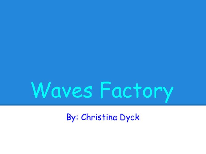 Waves Factory