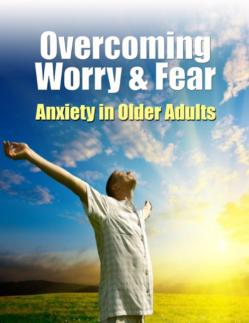 Overcoming Worry & Fear