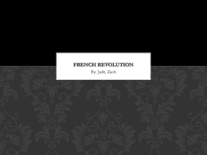 French Revolution Zach & Jade