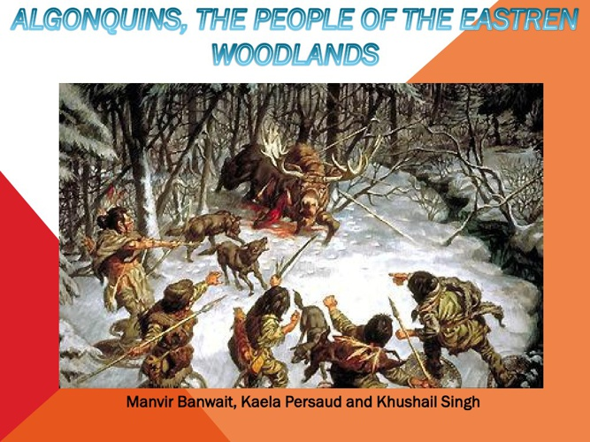 Copy of Algonquins: the People of the Eastern Woodlands