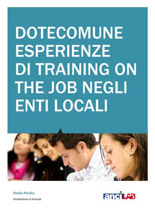DOTECOMUNE ESPERIENZE DI TRAINING ON THE JOB per ENTI LOCALI