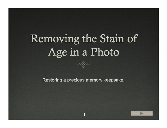 Removing the Stain of Age