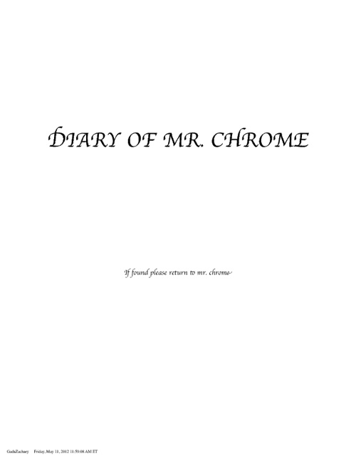 Diary of Mr. Chrome