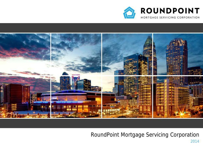 Roundpoint Mortgage Servicing Presentation 2014