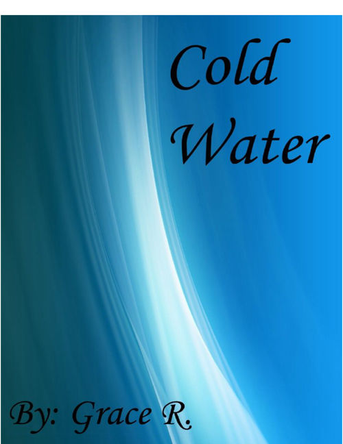 Cold Water Part 1