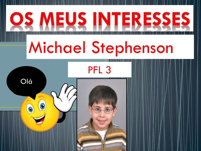 Os meus interesses - Michael