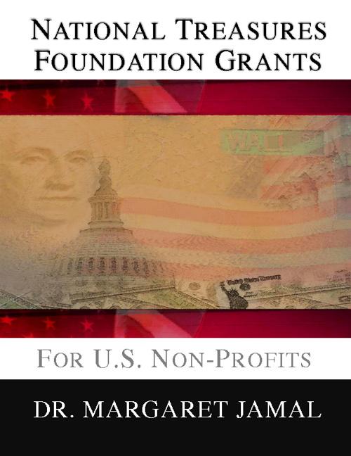 National Treasures Foundation Grants by Dr. Margaret Jamal