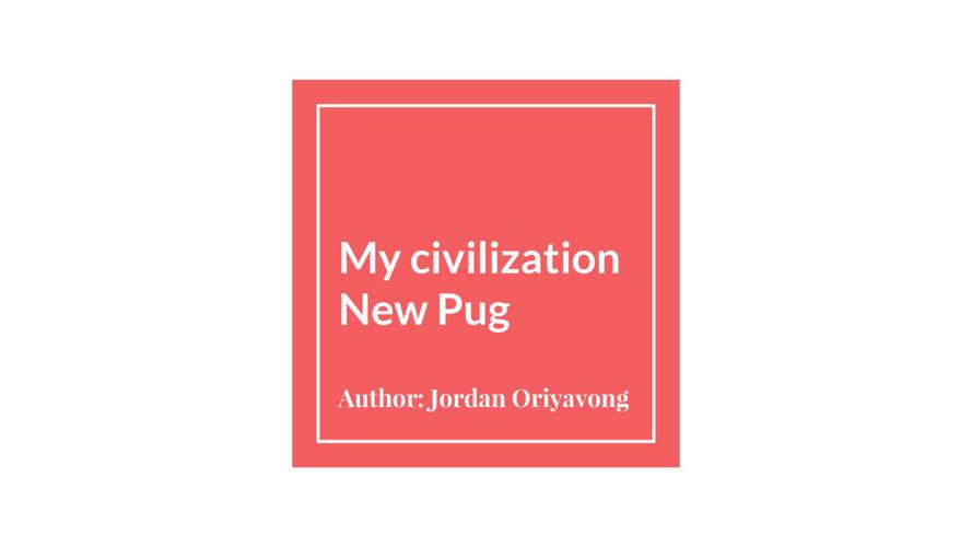 My civilization  New Pug