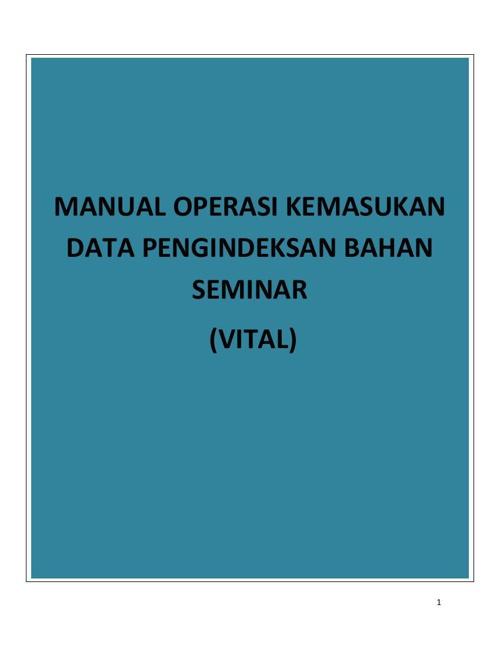 Copy of MANUAL OPERASI VITAL KEMASUKAN BAHAN SEMINAR (2)