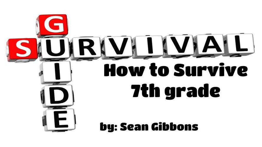 How to survive middle school project - SEAN GIBBONS