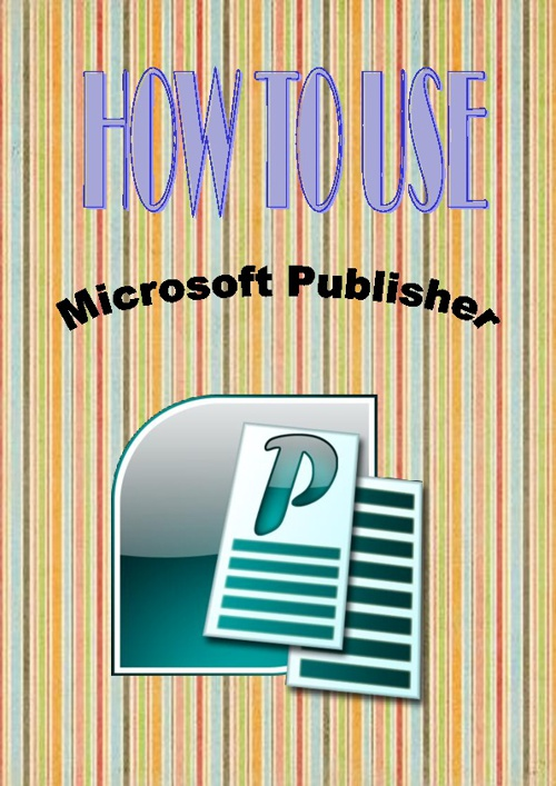 How to use Microsoft office Publisher