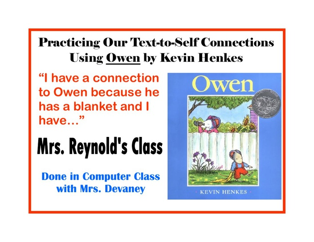 Owen Text-to-Self Connections - Ms. Reynolds' Class