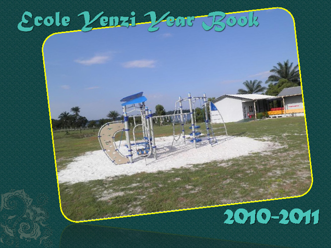 Ecole Yenzi Year Book 2010-2011