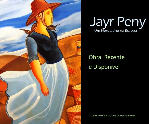 JAYR PENY um Nordestino na Europa Obra Disponível 2012 - 2013