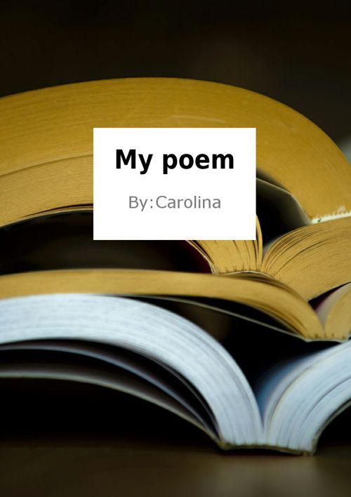 My poems by carolina