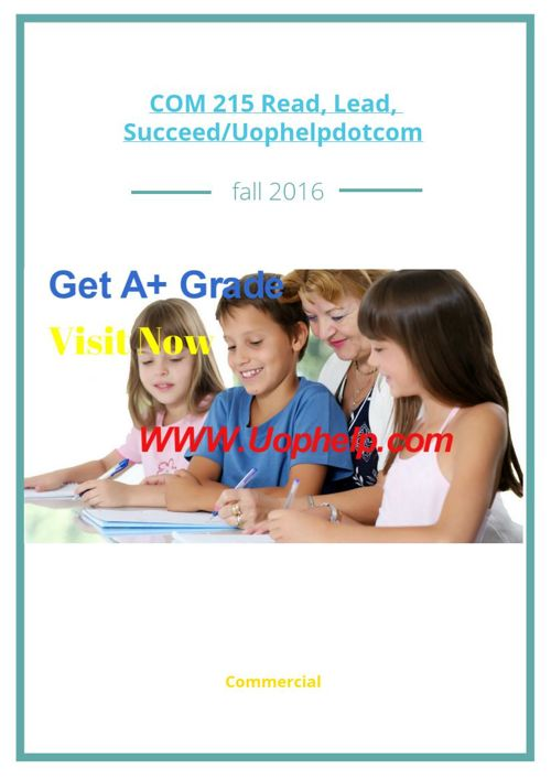COM 215 Read, Lead, Succeed/Uophelpdotcom