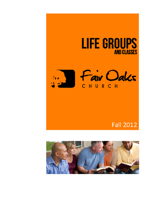 Fair Oaks Church LIFE Group Brochure, Fall 2012