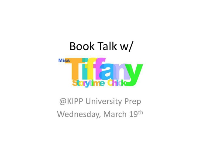 Book Talk w/ Miss Tiffany for KIPP U Prep