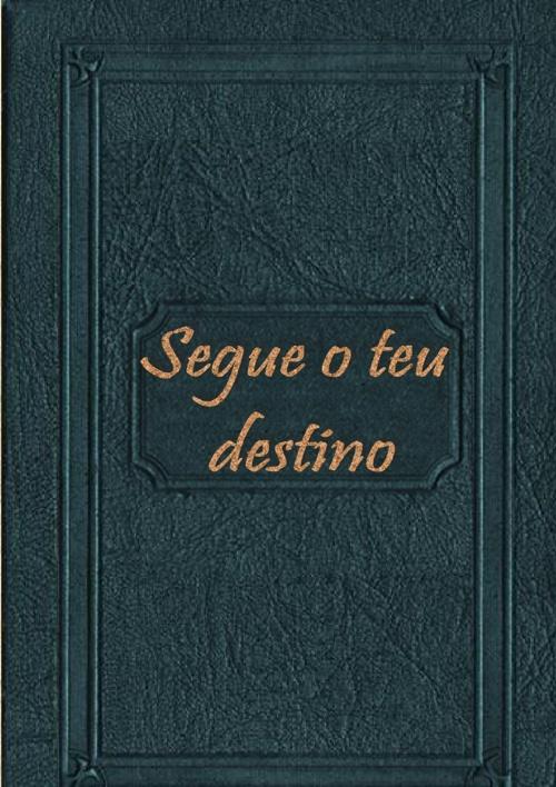 """Segue o teu destino"" Ricardo Reis"