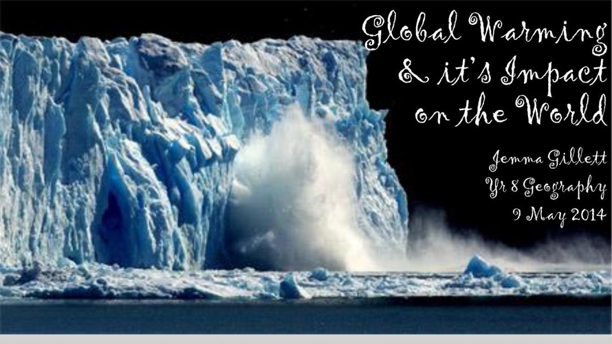 Global Warming & It's Impact on the World