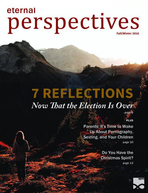 Eternal Perspectives: Fall/Winter 2016