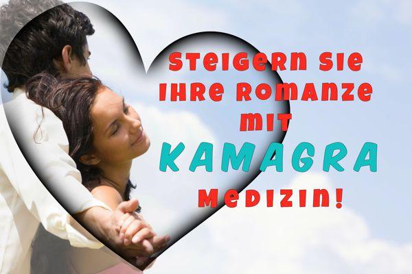 STEIGERN SIE IHRE ROMANZE MIT KAMAGRA MEDIZIN!