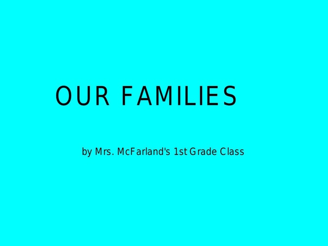 Our Families by Mrs. McFarland's 1st Grade Class - Book 1