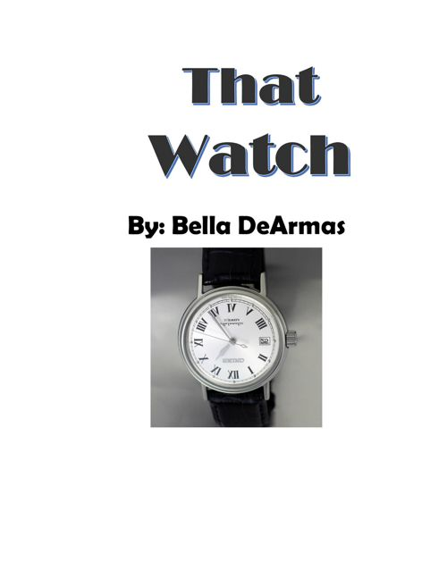 That Watch -- Bella