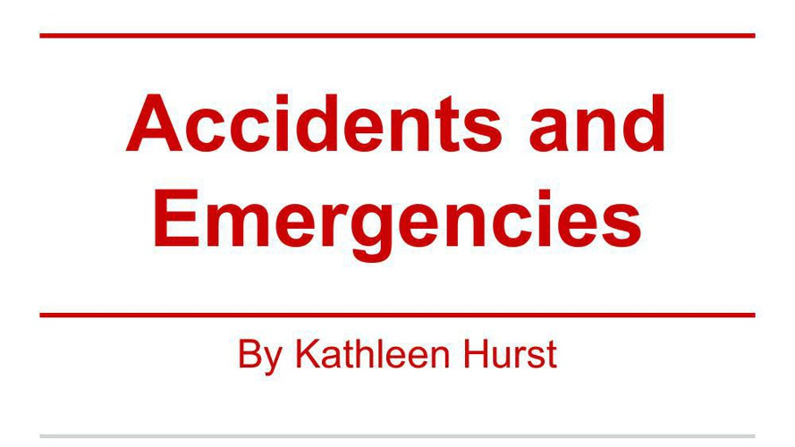 Accidents and Emergencies Booklet