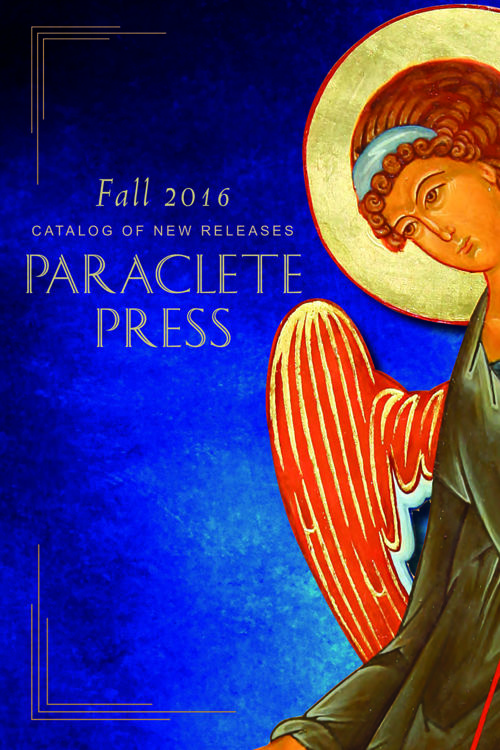 Paraclete Fall 2016 Catalog WEBx