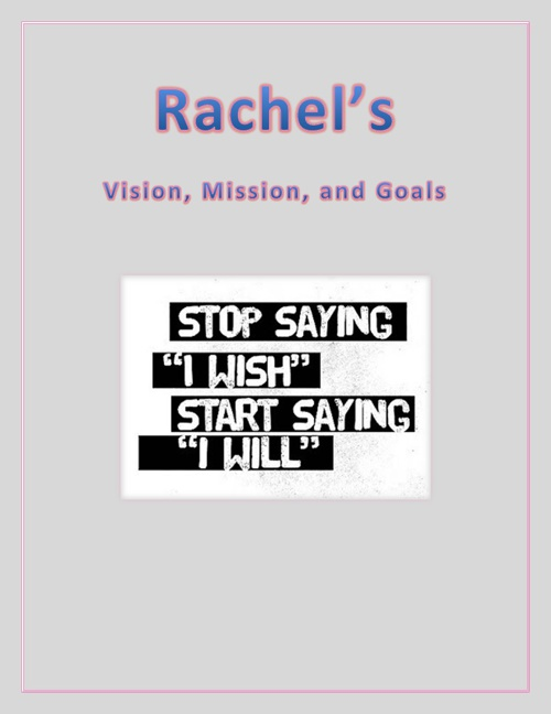 Rachel's Vision Mission and Goals
