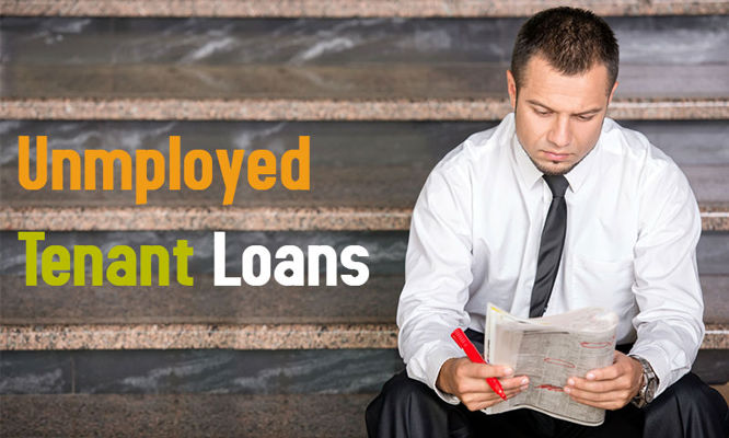 Exclusive Unemployed Tenant Loans without Guarantor