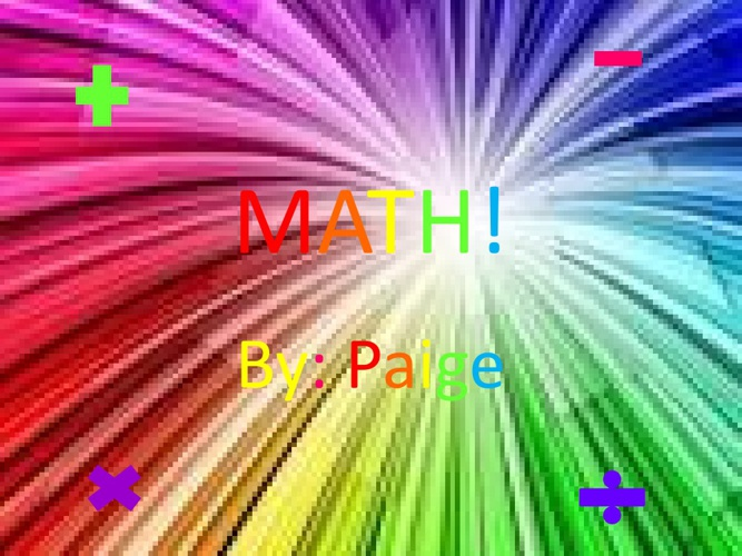 Math! By: Paige