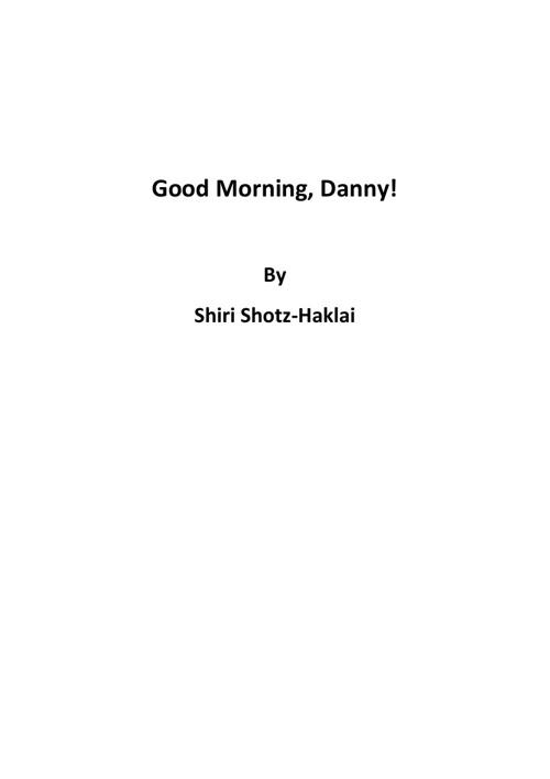 Good Morning, Danny!