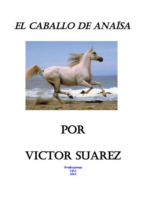El caballo de ana isa, por, Victor Suarez RD