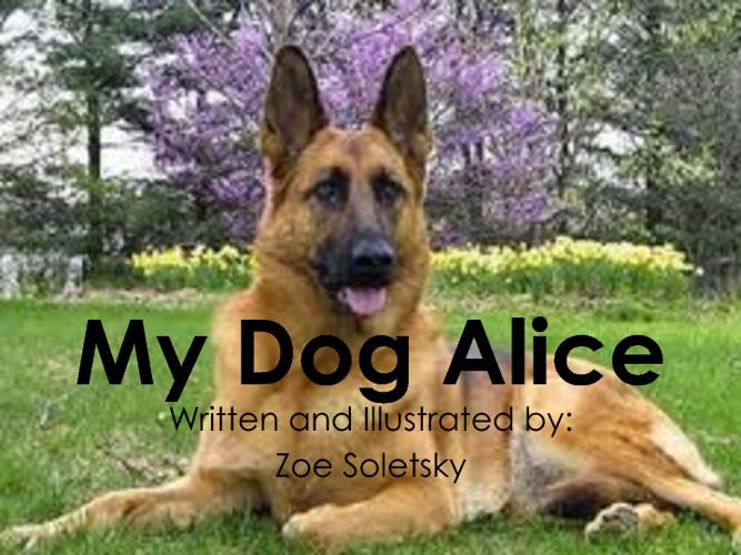 My Dog Alice by Zoe Soletsky