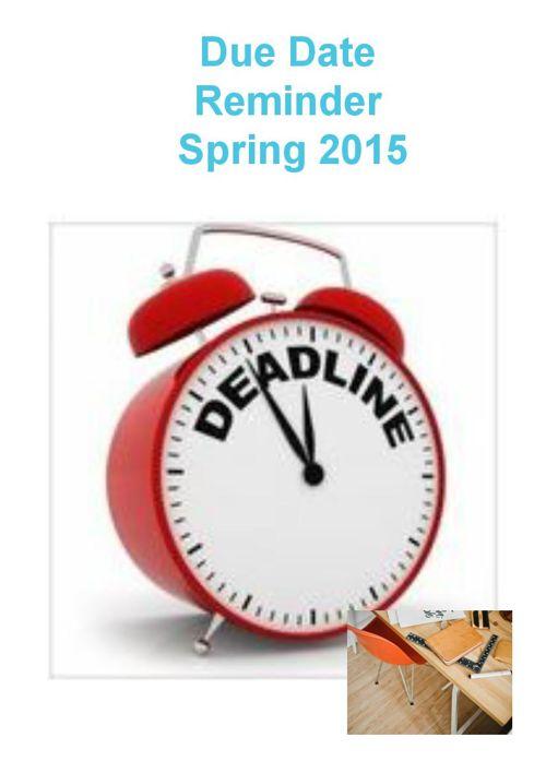 Spring 2015 Due Date Reminder