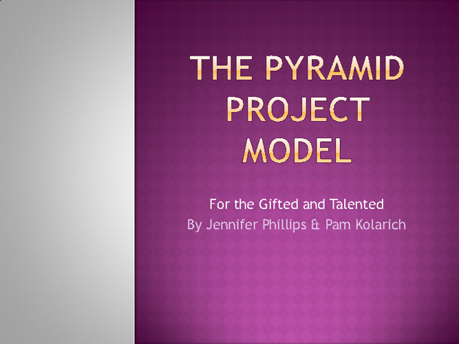 The Pyramid Project Model