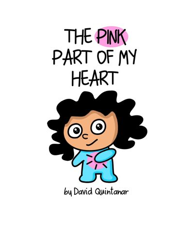 THE PINK PART OF MY HEART by Quintanar
