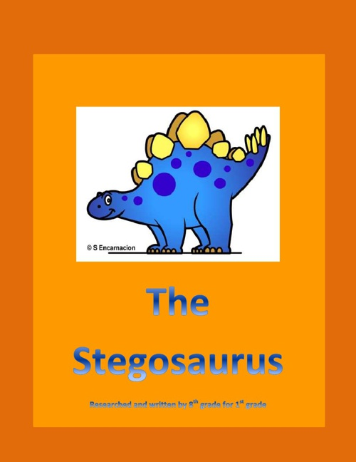 The Stegosaurus, researched & written by 8th grade for 1st grade