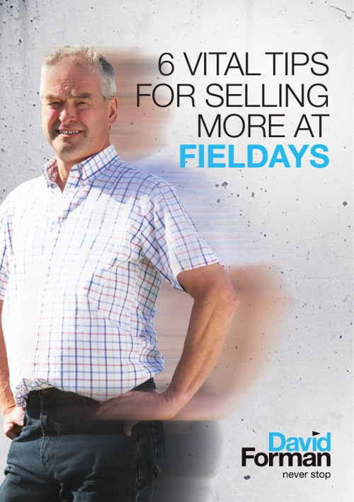 6 Vital Tips for Selling More at Fieldays