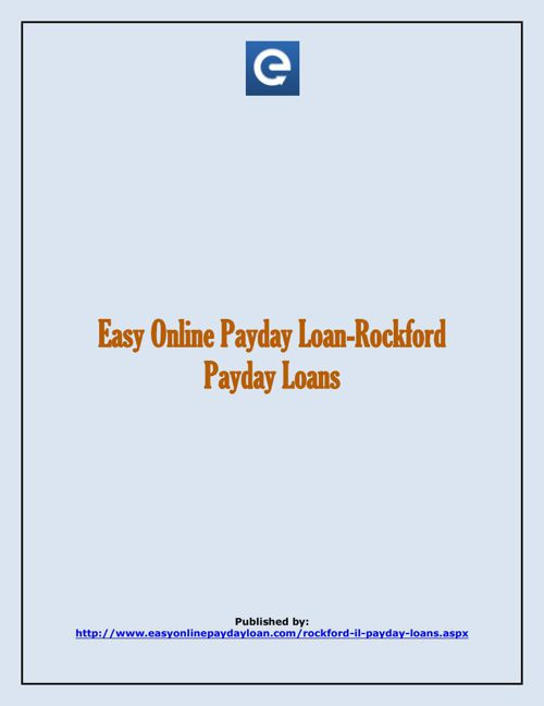 Easy Online Payday Loan-Rockford Payday Loans