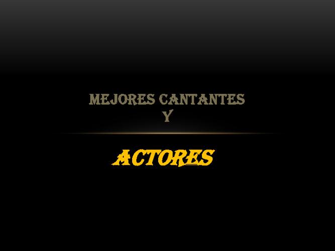 MEJORES CANTANTES Y ACTORES