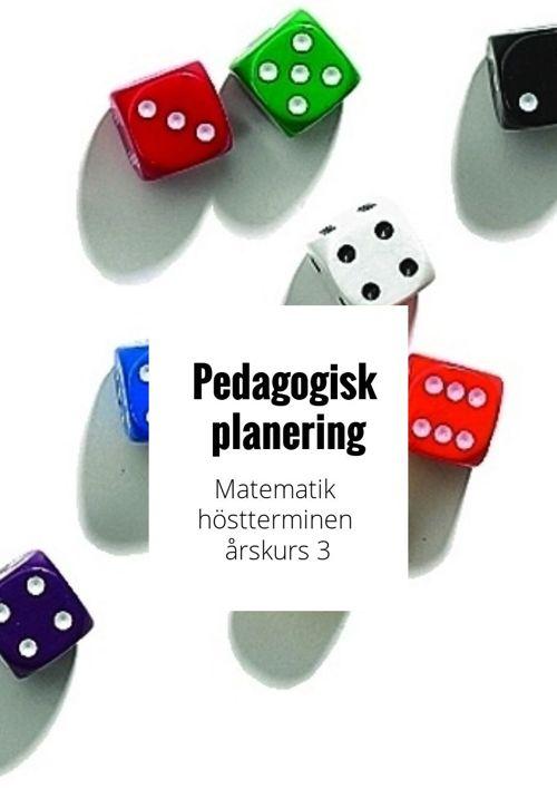 Pedagogisk planering matematik ht åk 3