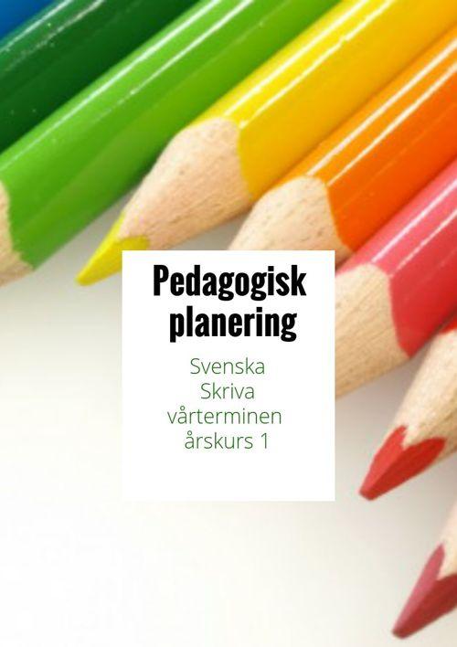 Pedagogisk planering, Skriva, vt åk.1