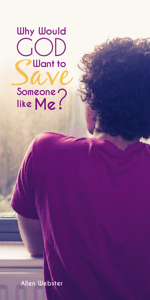 BT0323 - Why Would God Want to Save Someone Like Me?